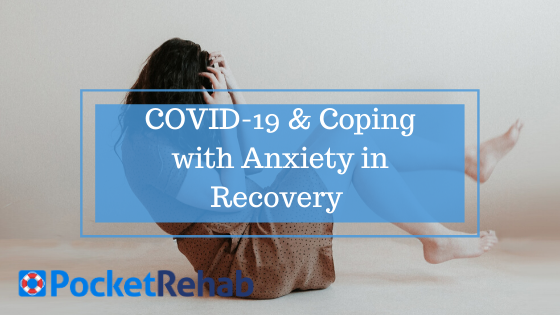 COVID-19 & Coping with Anxiety in Recovery