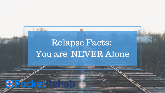 Facts About Relapse: A Reminder that You Are NEVER Alone
